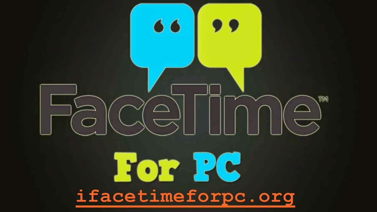 Facetime for PC Download Free | Facetime App on PC/Laptop